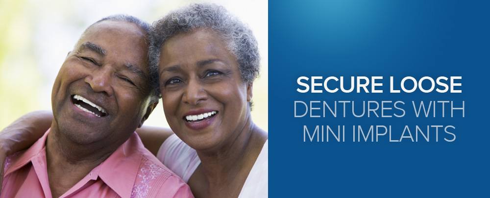 Secure Loose Dentures With Mini Implants